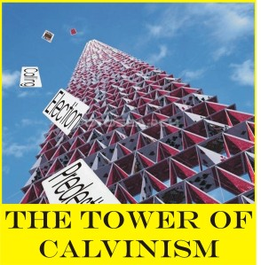Calvinism's house of Cards